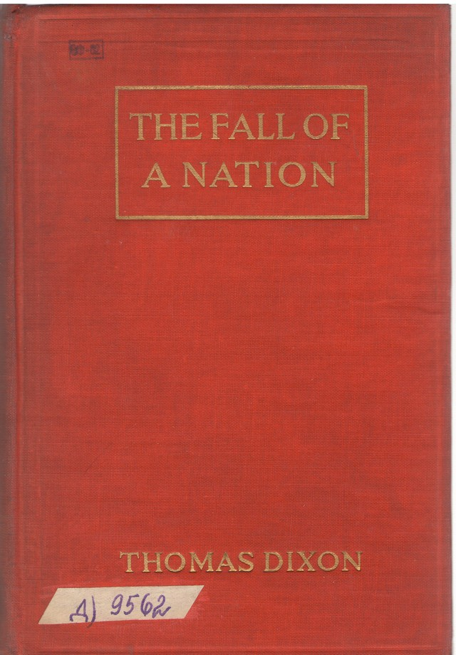 Dixon, Thomas. The Fall of a Nation: A sequel to the Birth of a Nation. – N. Y., 1916.