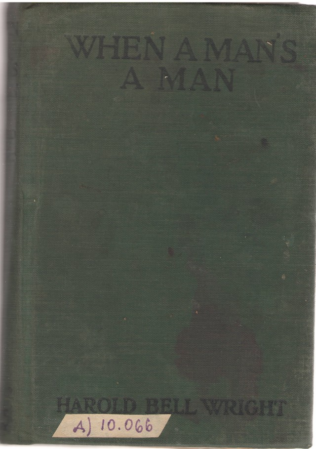 Wright, Harold Bell. When A Man's A Man. – N. Y., s.a.