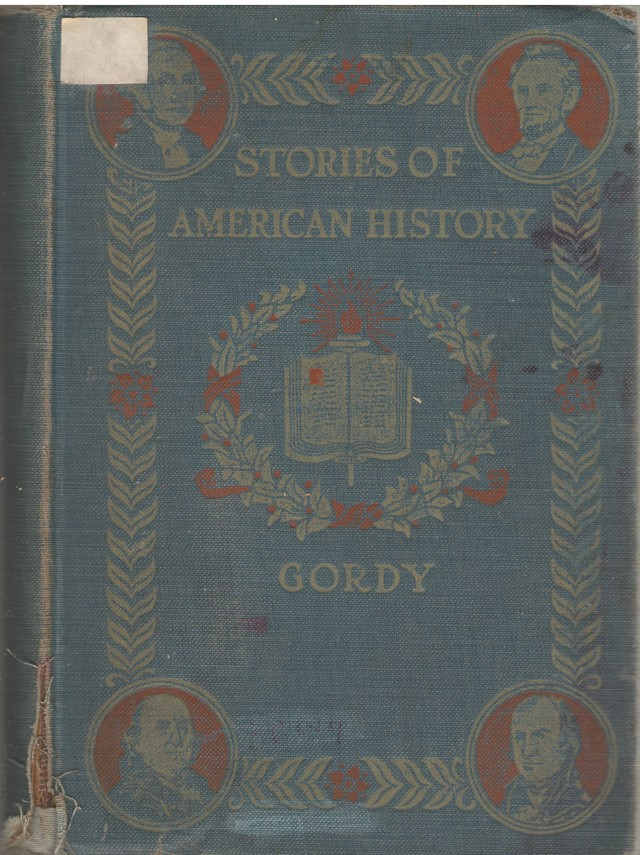 Gordy, Wilbur F. Stories of American History.-N.Y., 1917.