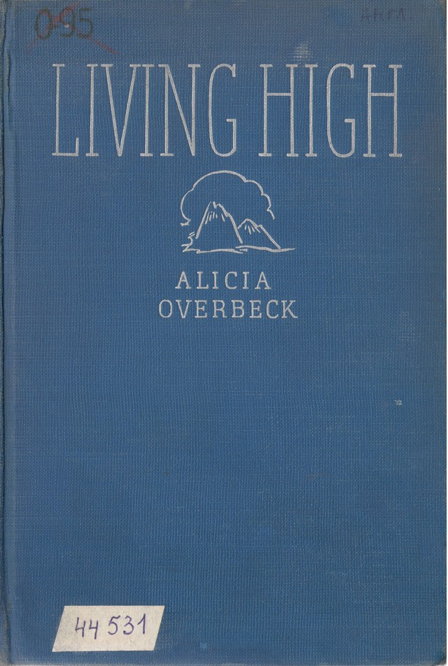 Overbeck, Alicia O'Reardon. Living High: At Home in the Far Andes. – N. Y., 1935.