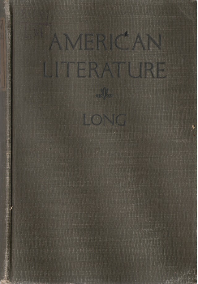 Long, William. American Literature: A Study of the Men and the Books that in the earlier and later times reflect the American spirit. – Boston a. o., 1923